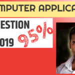 Class XI Computer Application Suggestion 2019 | 95% Common
